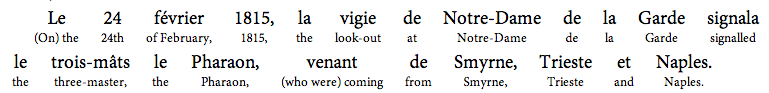 Example of an Interlinear translation of the first sentence of Le Comte de Monte Cristo by Alexandre Dumas.