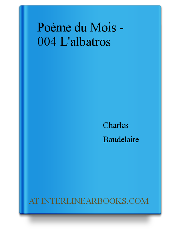 Poème Du Mois 004 Lalbatros Analysis For French Learners