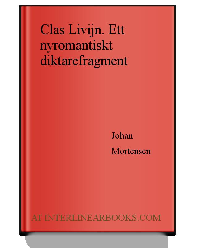 d4e4433b69b9 Full Text of Clas Livijn. Ett nyromantiskt diktarefragment In Swedish |  InterlinearBooks.com