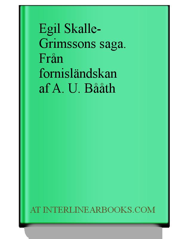 Full Text of Egil Skalle-Grimssons saga  Från fornisländskan