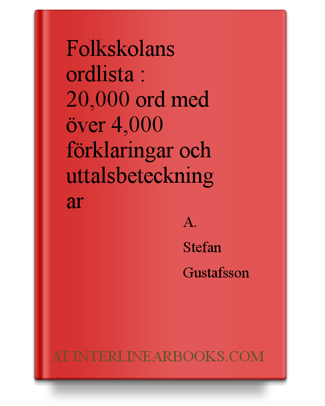 e4554400ed83 Full Text of Folkskolans ordlista - 20,000 ord med över 4,000 förklaringar  och uttalsbeteckningar In Swedish | InterlinearBooks.com