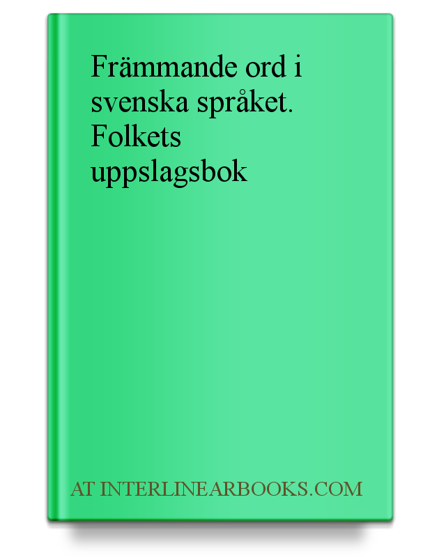 classic fit 5b79b 68c52 Full Text of Främmande ord i svenska språket. Folkets uppslagsbok In  Swedish   InterlinearBooks.com