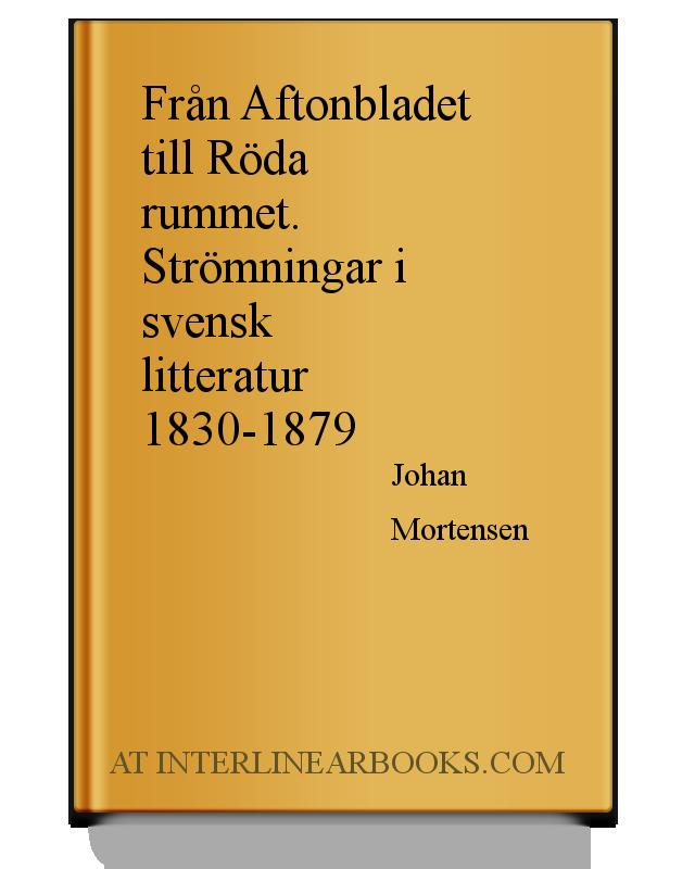 Full Text of Från Aftonbladet till Röda rummet. Strömningar i svensk  litteratur 1830-1879 In Swedish  0702a427c0236
