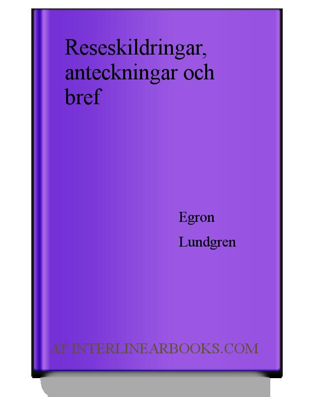 63dedc410a1 Full Text of Reseskildringar, anteckningar och bref In Swedish |  InterlinearBooks.com